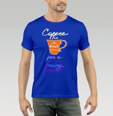 Футболка мужская синяя - Coffee is the best cure for a rainy mood!