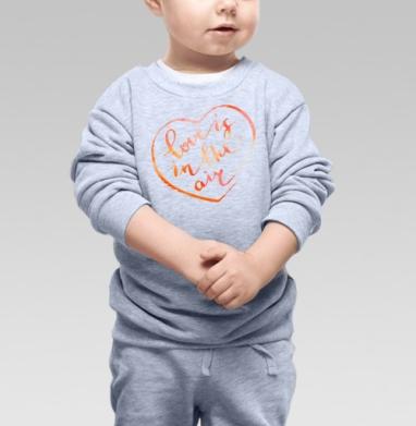 В воздухе любовь - Купить детские свитшоты романтика в Москве, цена детских свитшотов романтических  с прикольными принтами - магазин дизайнерской одежды MaryJane