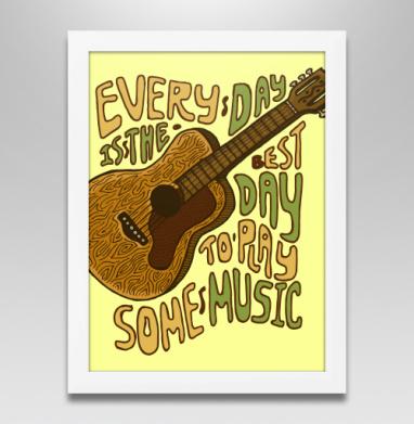 Постер в белой раме - Каждый день - музыке