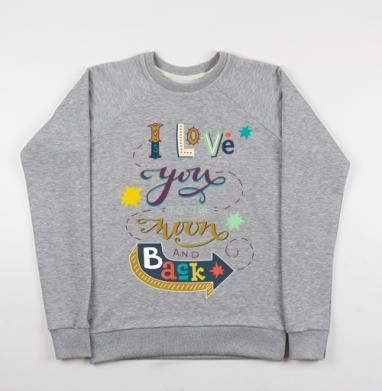 До луны и обратно - Купить детские свитшоты милые в Москве, цена детских свитшотов милых  с прикольными принтами - магазин дизайнерской одежды MaryJane