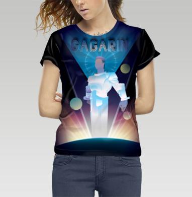 Футболка женская c полной запечаткой - Первый полет в космос космонавта Юрия Гагарина